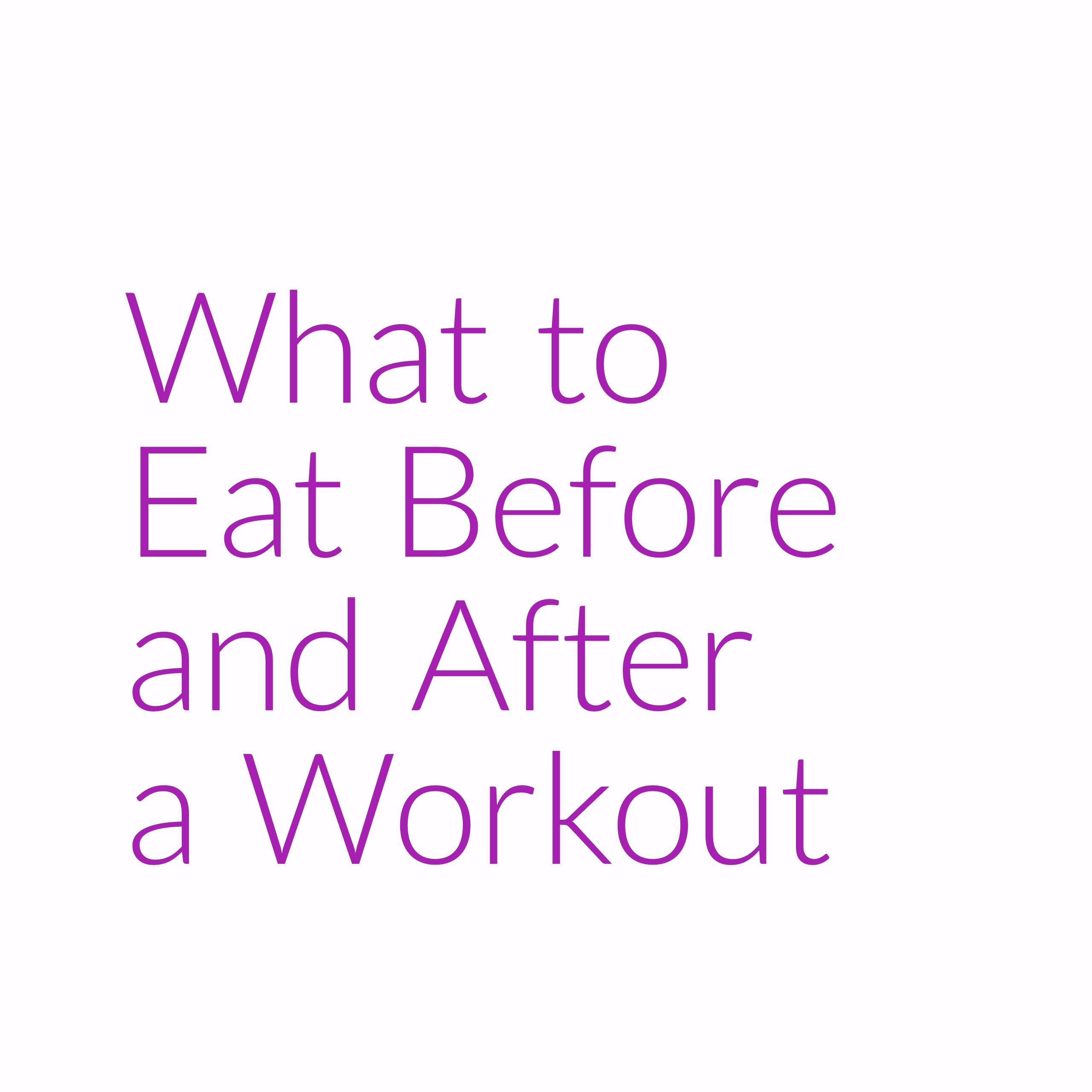 What to Eat Before After Workout