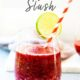Cherry Lime Slush in a glass with a straw