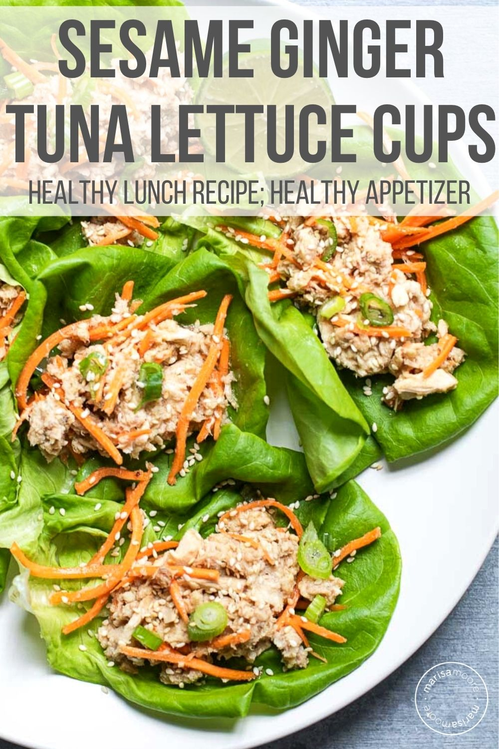 Tuna lettuce cups on white plate with a text overlay stating sesame ginger tuna lettuce cups